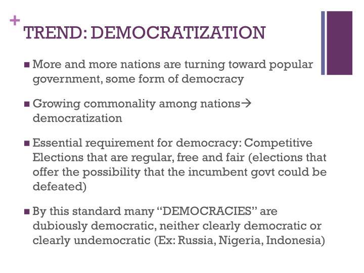 TREND: DEMOCRATIZATION