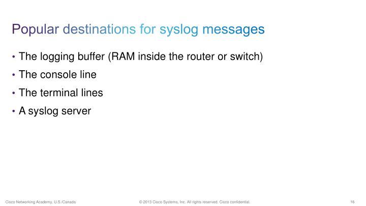 Popular destinations for syslog messages
