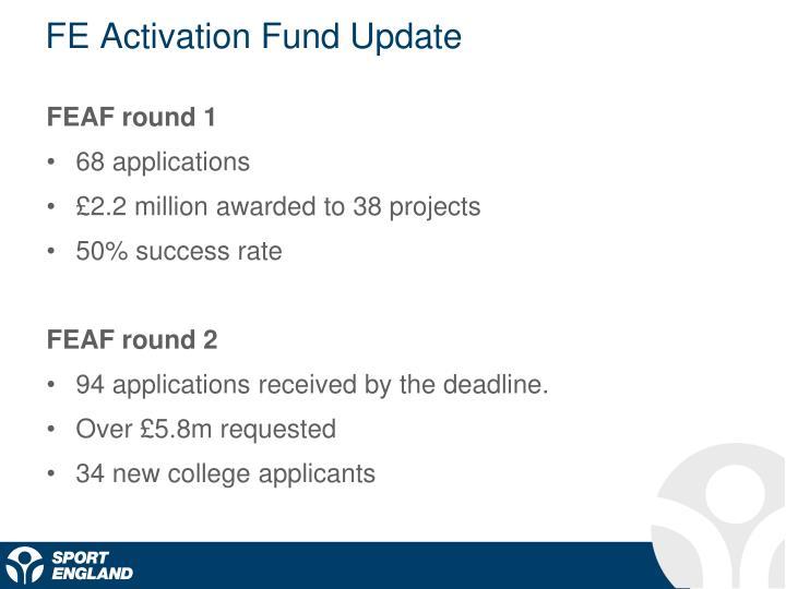 FE Activation Fund Update