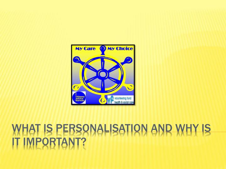 What is personalisation and why is it important