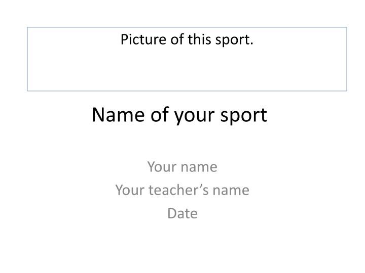 name of your sport n.