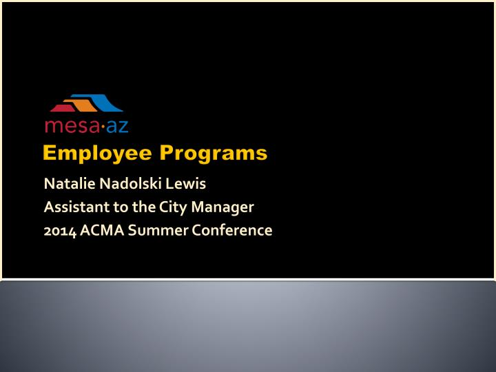 Natalie nadolski lewis assistant to the city manager 2014 acma summer conference
