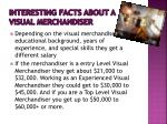 interesting facts about a visual merchandiser