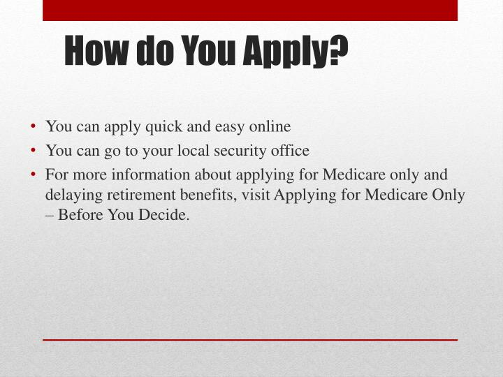 You can apply quick and easy online