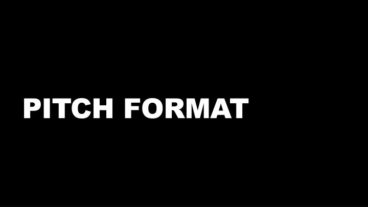 Pitch format