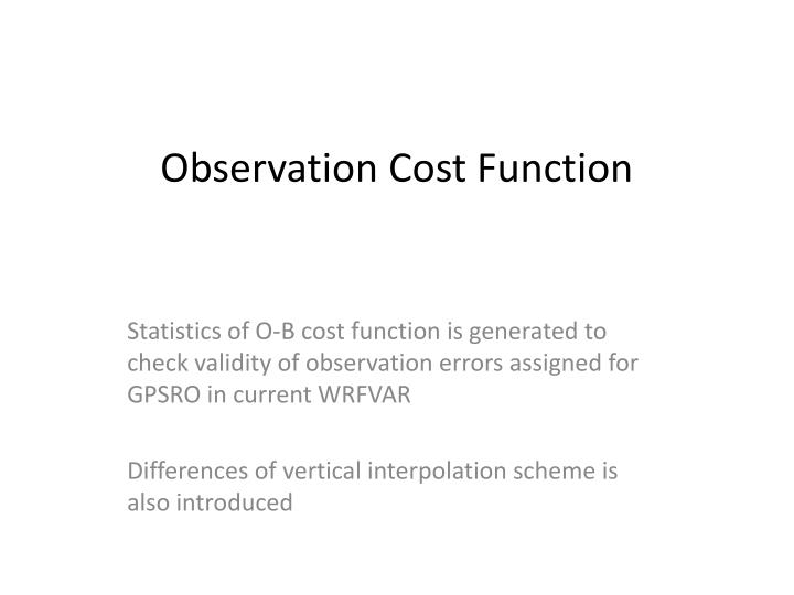 Observation Cost Function