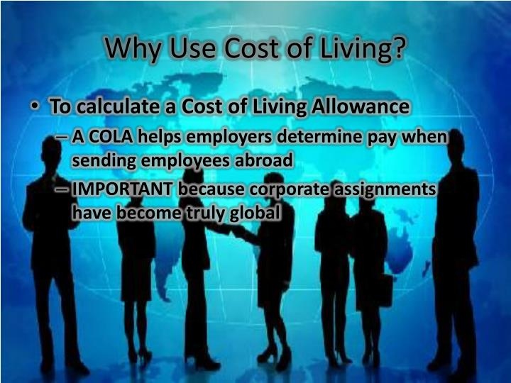 Why Use Cost of Living?