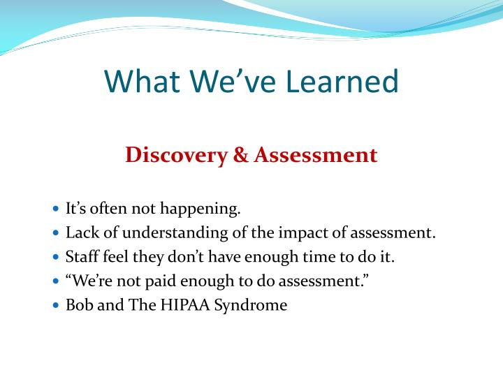 What We've Learned