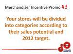 merchandiser incentive promo 3