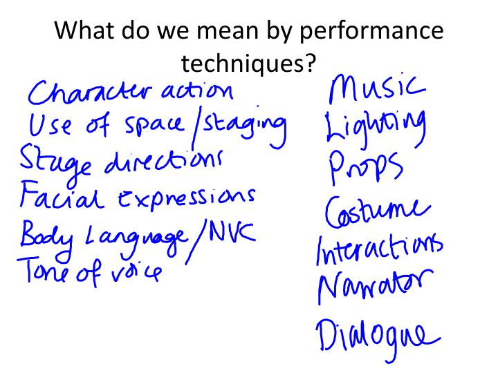 What do we mean by performance techniques