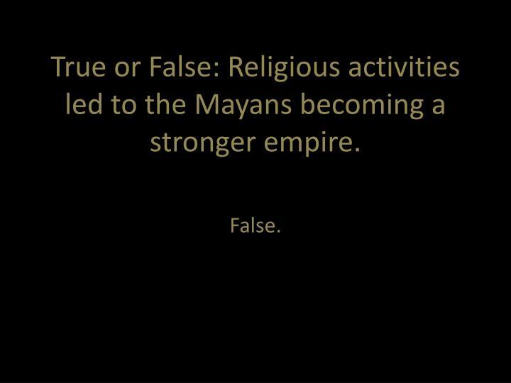 True or False: Religious