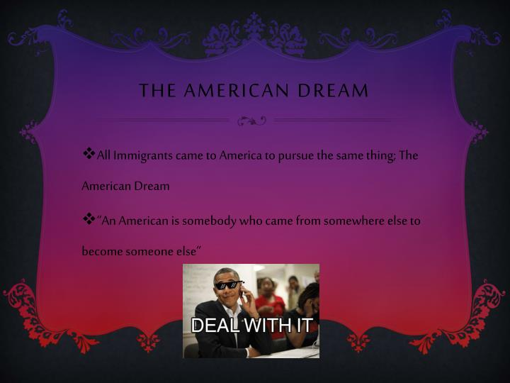 how to pursue the american dream What does the american dream mean to you for most people, it means if you work hard, you can raise a beautiful family, own a comfortable home, send your children to college and eventually retire but with the economy still reeling from the recent recession, that dream has been shaken for.