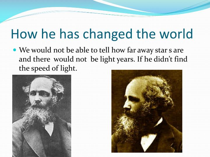 How he has changed the world