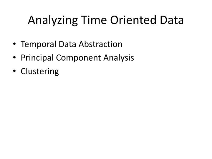 Analyzing Time Oriented Data