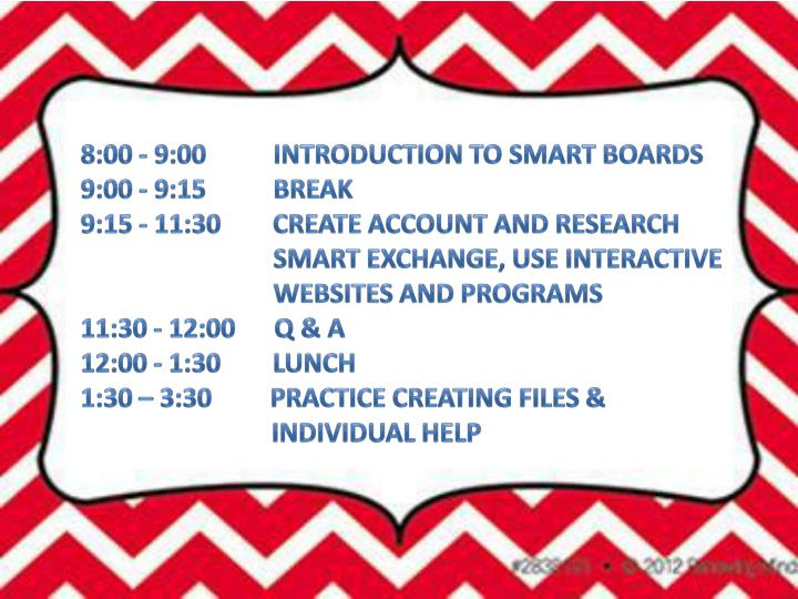8:00 - 9:00      Introduction to SmaRT boards