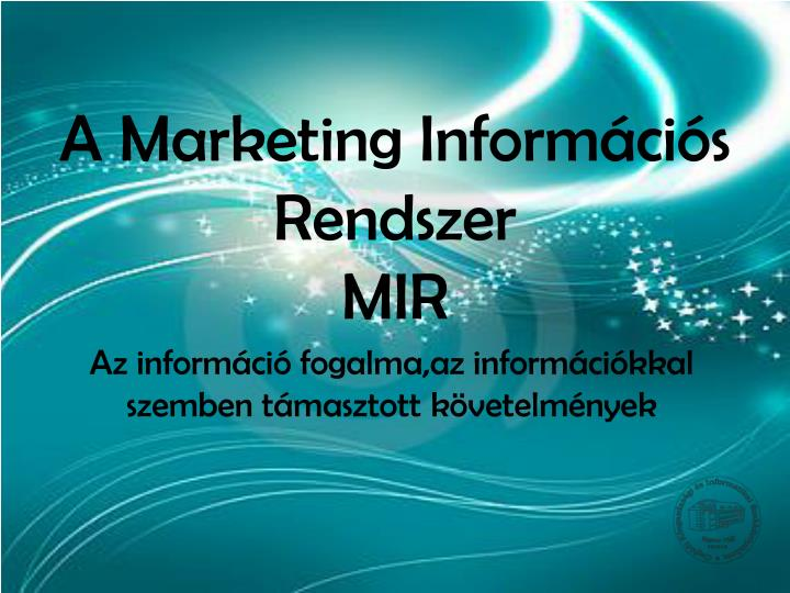 a marketing inform ci s rendszer mir n.