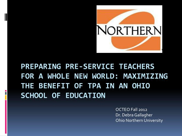 Preparing Pre-Service Teachers for a Whole New World: Maximizing the Benefit of TPA in an Ohio Schoo...