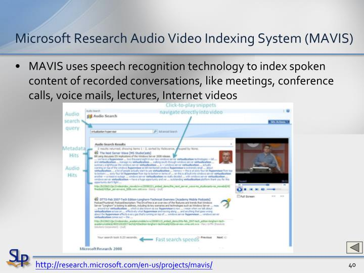 Microsoft Research Audio Video Indexing System (MAVIS)