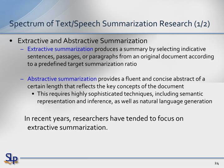 Spectrum of Text/Speech Summarization Research (1/2)
