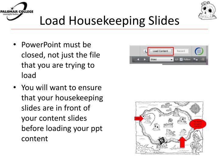 Load Housekeeping Slides