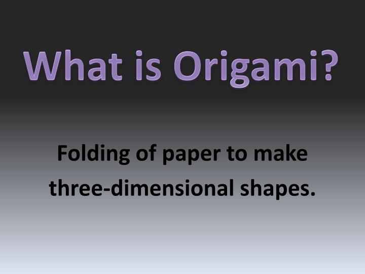 What is Origami?