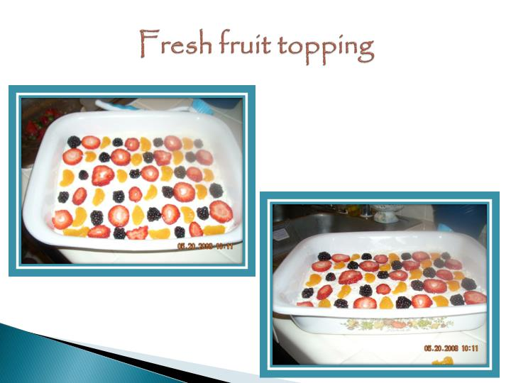 Fresh fruit topping