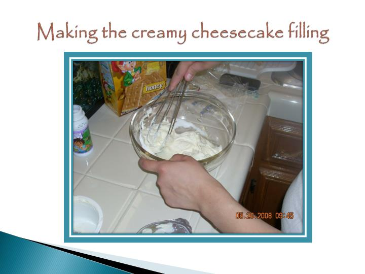 Making the creamy cheesecake filling