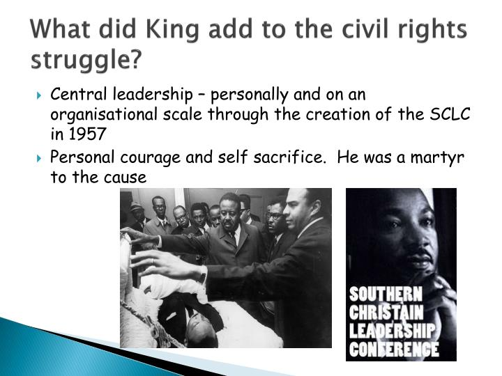 What did King add to the civil rights struggle?