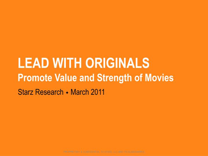 Lead with originals promote value and strength of movies