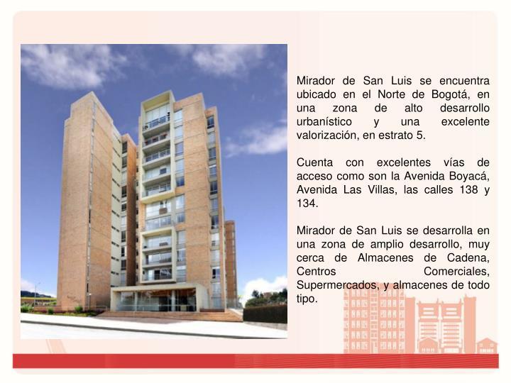 Mirador de San Luis se encuentra ubicado en el Norte de Bogotá, en una zona de alto desarrollo urba...