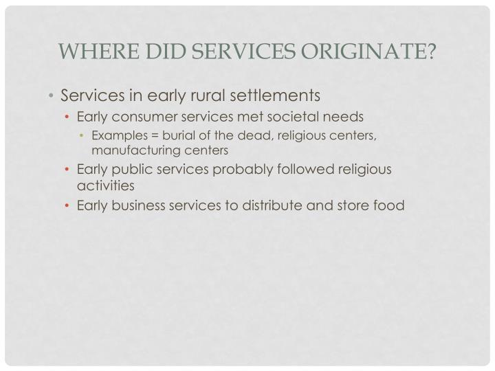 Where Did Services Originate?