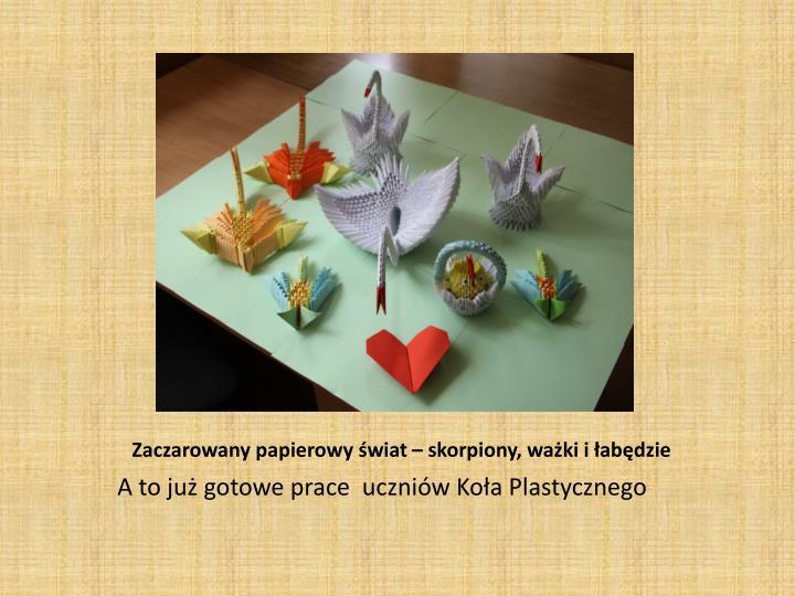 Zaczarowany papierowy świat – skorpiony, ważki i łabędzie