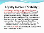 loyalty to give it stability