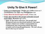 unity to give it power