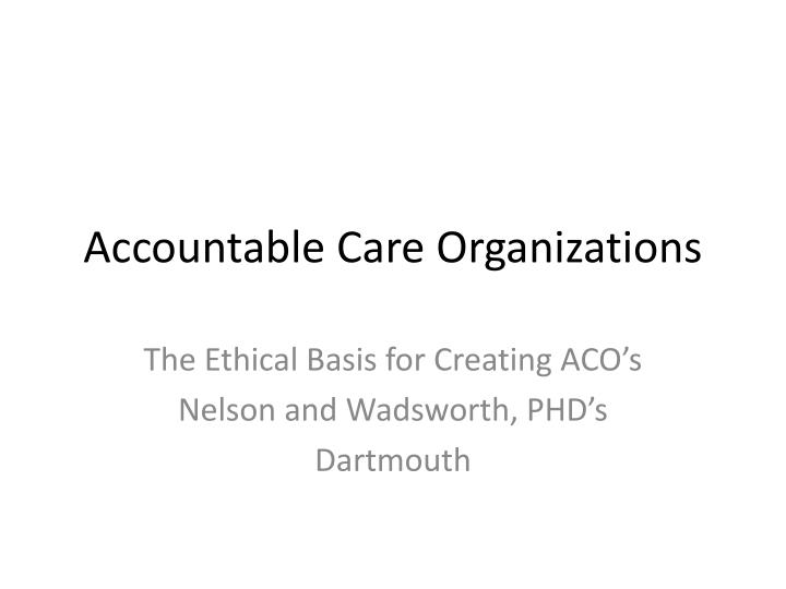 accountable care organizations n.
