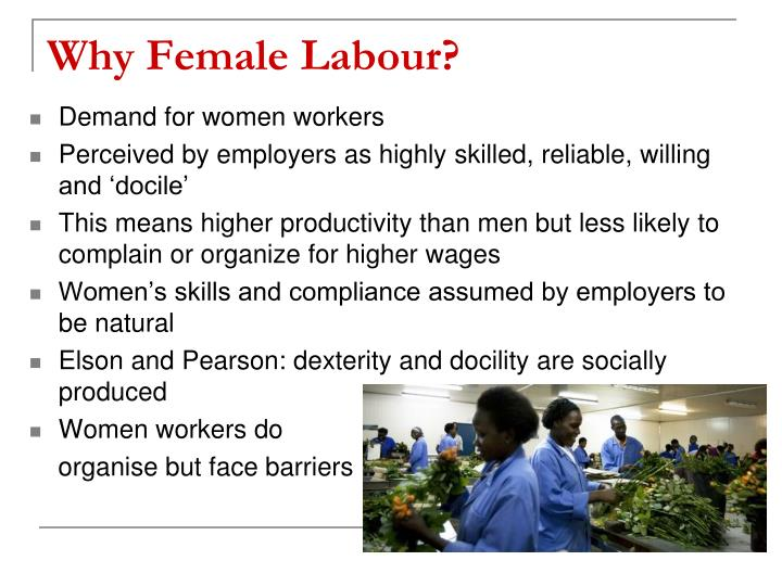 Why Female Labour?