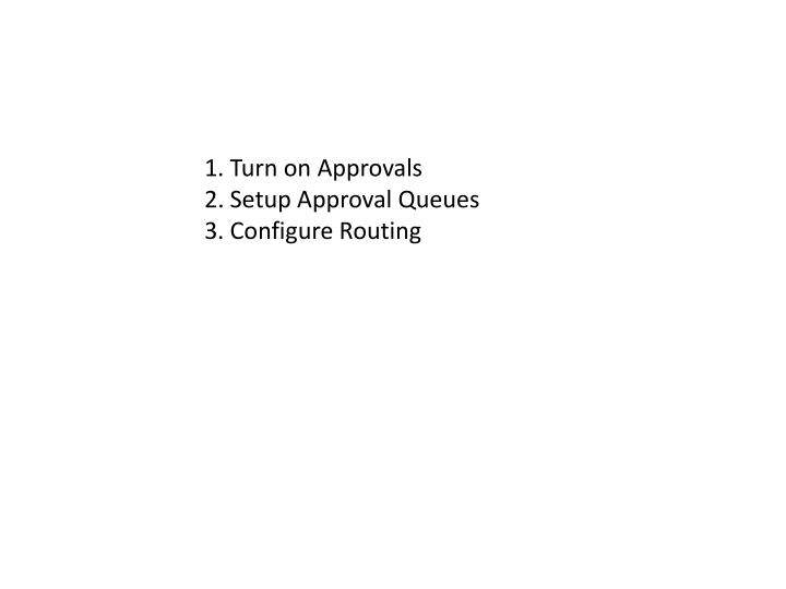 1. Turn on Approvals