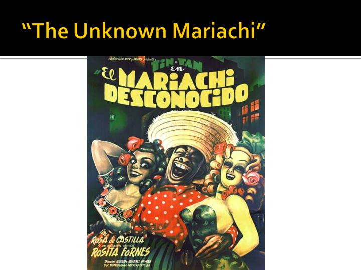 """The Unknown Mariachi"""