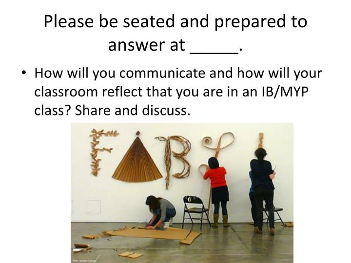Please be seated and prepared to answer at _____.
