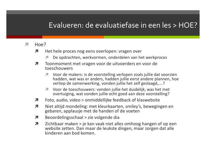 Evalueren: de evaluatiefase in een les > HOE?