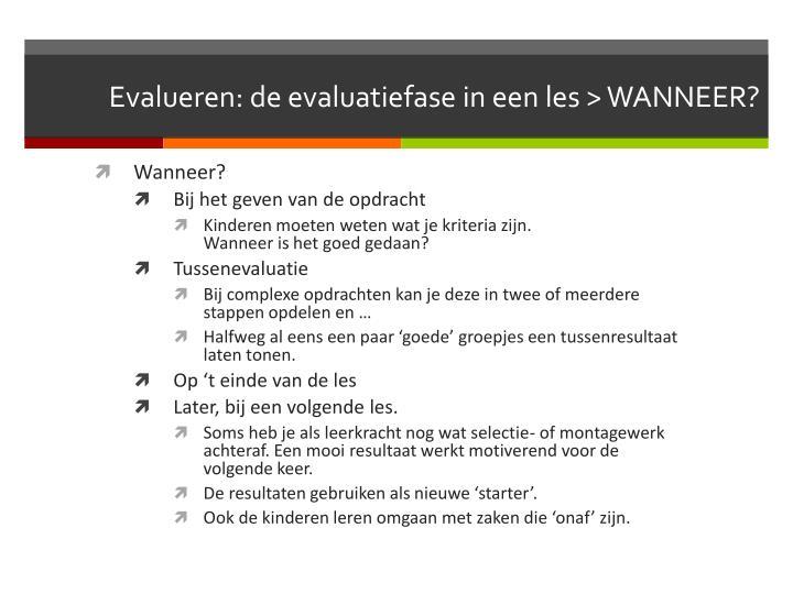 Evalueren: de evaluatiefase in een les > WANNEER?