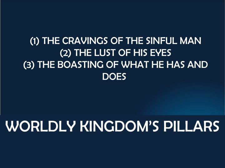 (1) THE CRAVINGS OF THE SINFUL MAN