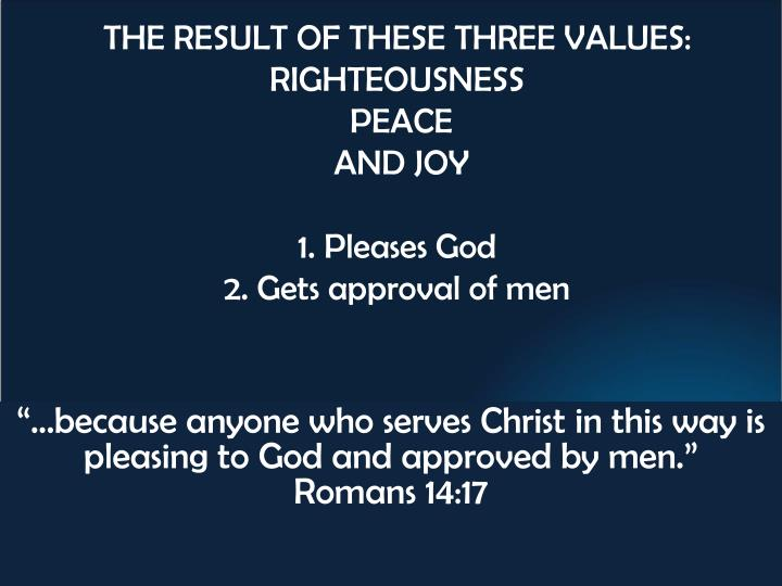 THE RESULT OF THESE THREE VALUES: