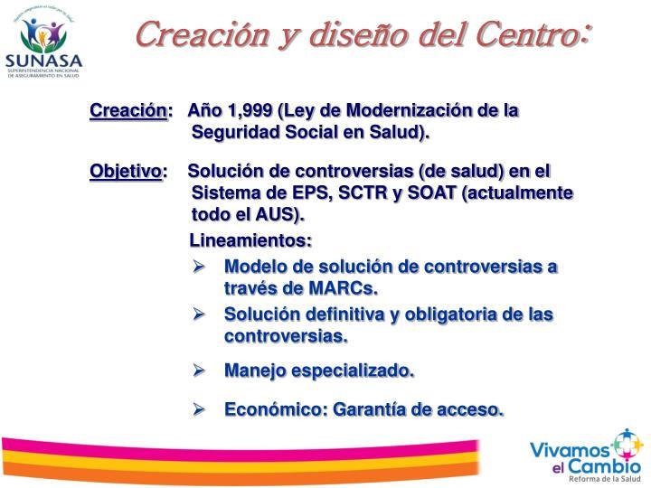 Creación y diseño del Centro: