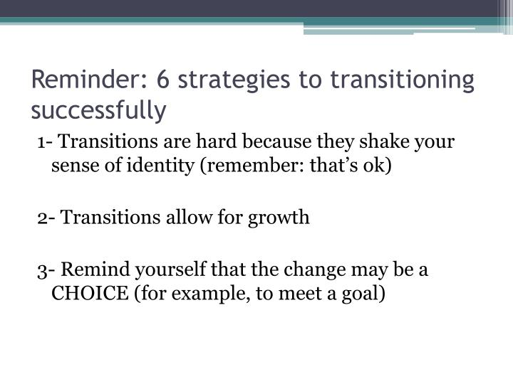 Reminder 6 strategies to transitioning successfully