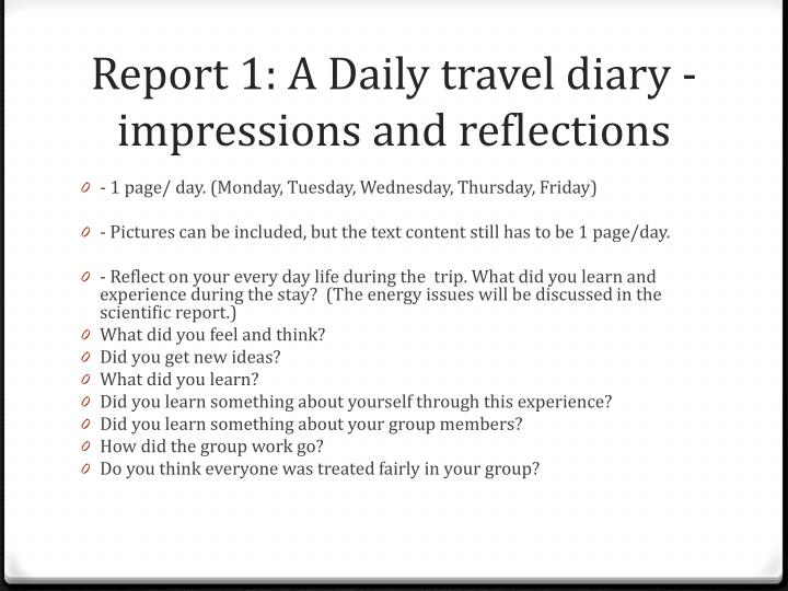 Report 1: A Daily travel diary - impressions and reflections