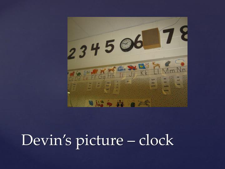 Devin's picture – clock