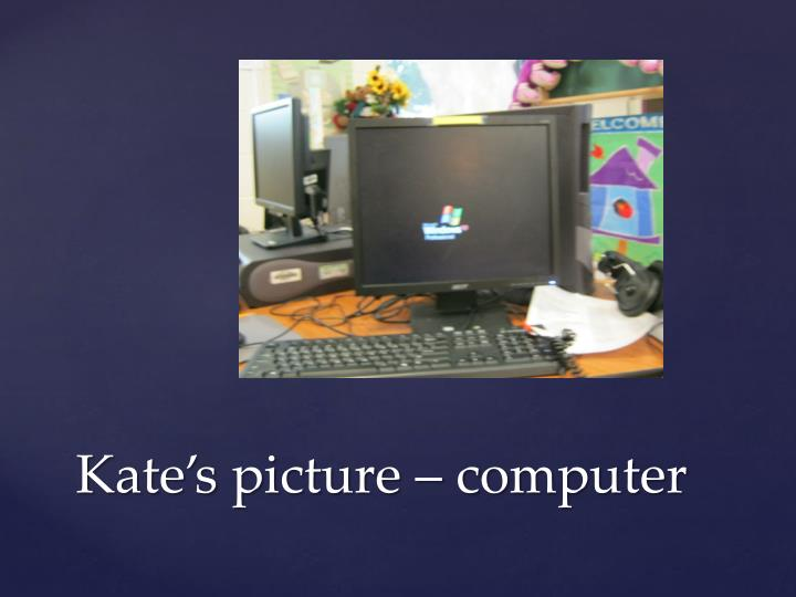 Kate's picture – computer