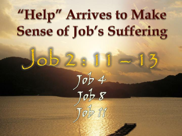 """Help"" Arrives to Make Sense of Job's Suffering"
