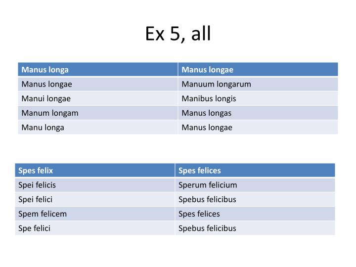 Ex 5, all